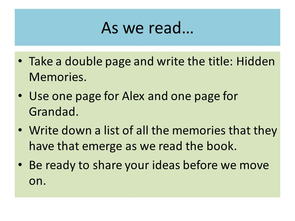 As we read… Take a double page and write the title: Hidden Memories.