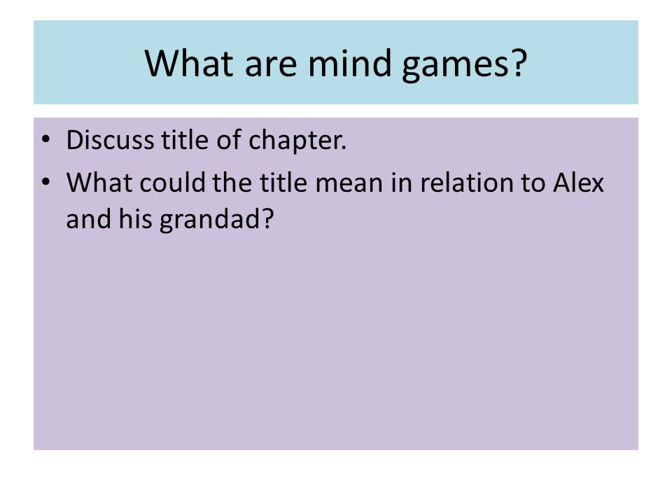 What are mind games Discuss title of chapter.