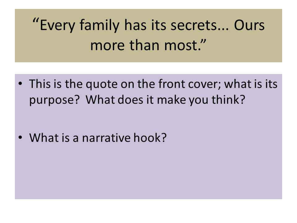Every family has its secrets... Ours more than most.