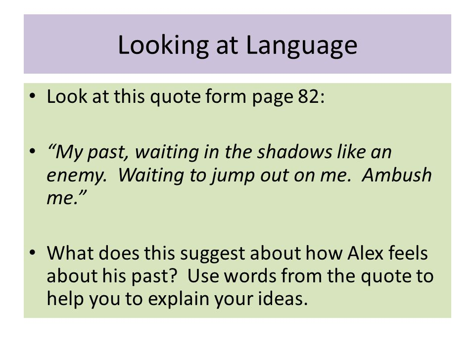 Looking at Language Look at this quote form page 82: