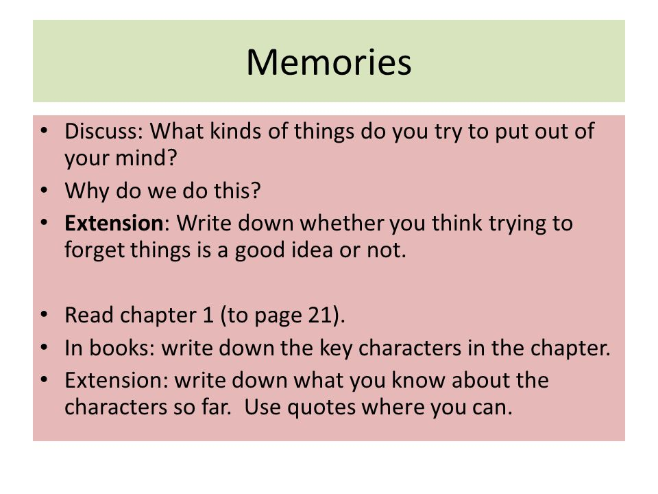 Memories Discuss: What kinds of things do you try to put out of your mind Why do we do this