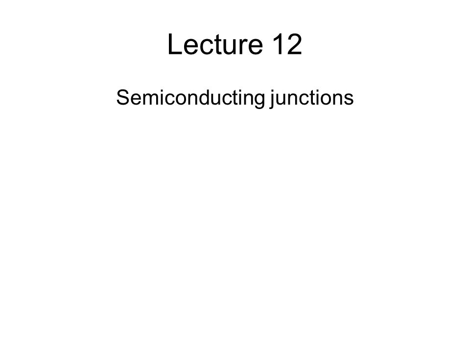 Semiconducting junctions