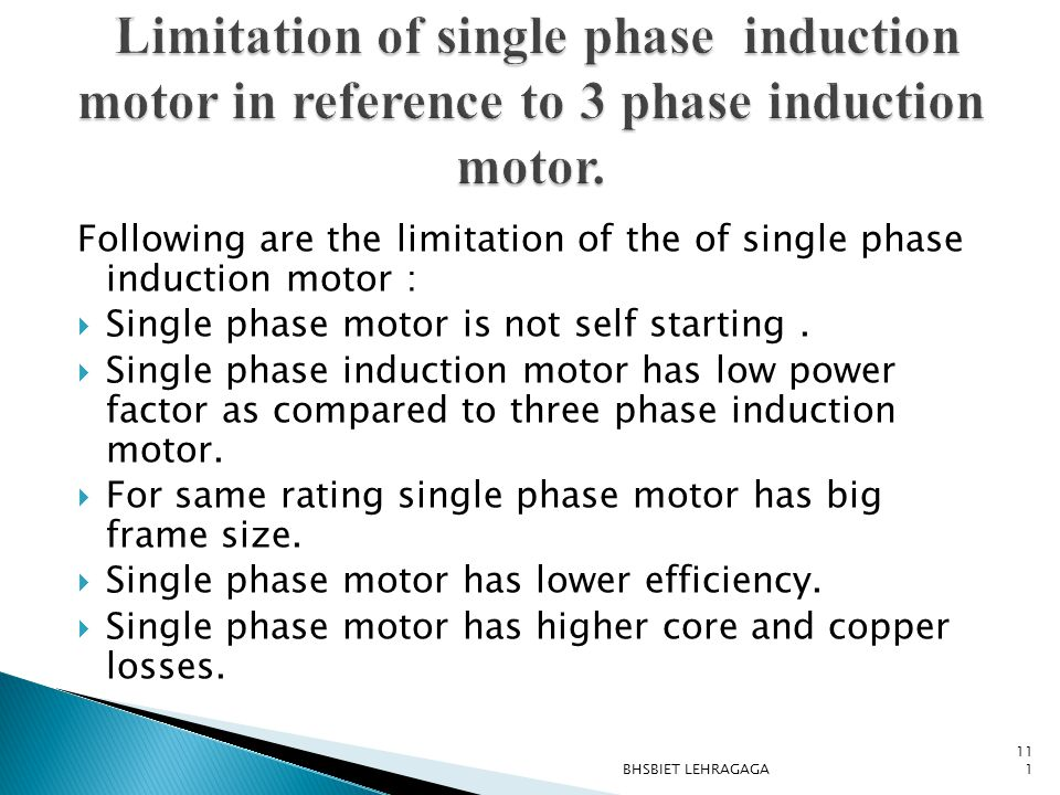 Limitation of single phase induction motor in reference to 3 phase induction motor.