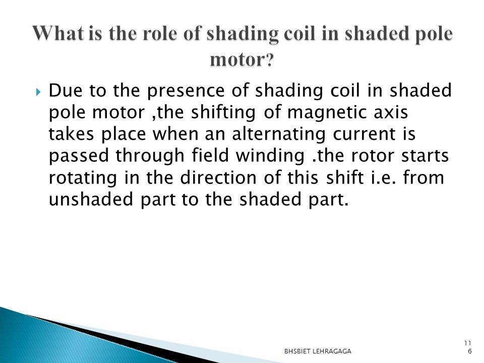 What is the role of shading coil in shaded pole motor
