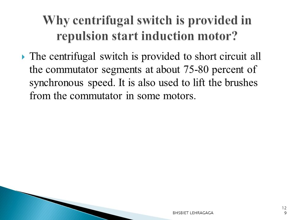 Why centrifugal switch is provided in repulsion start induction motor