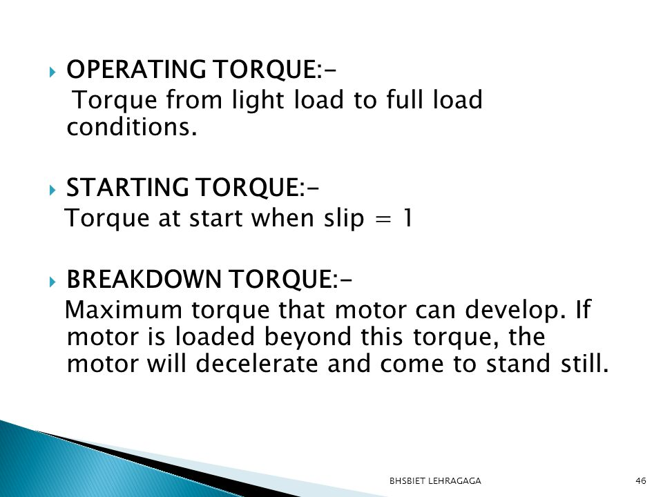 Torque from light load to full load conditions.