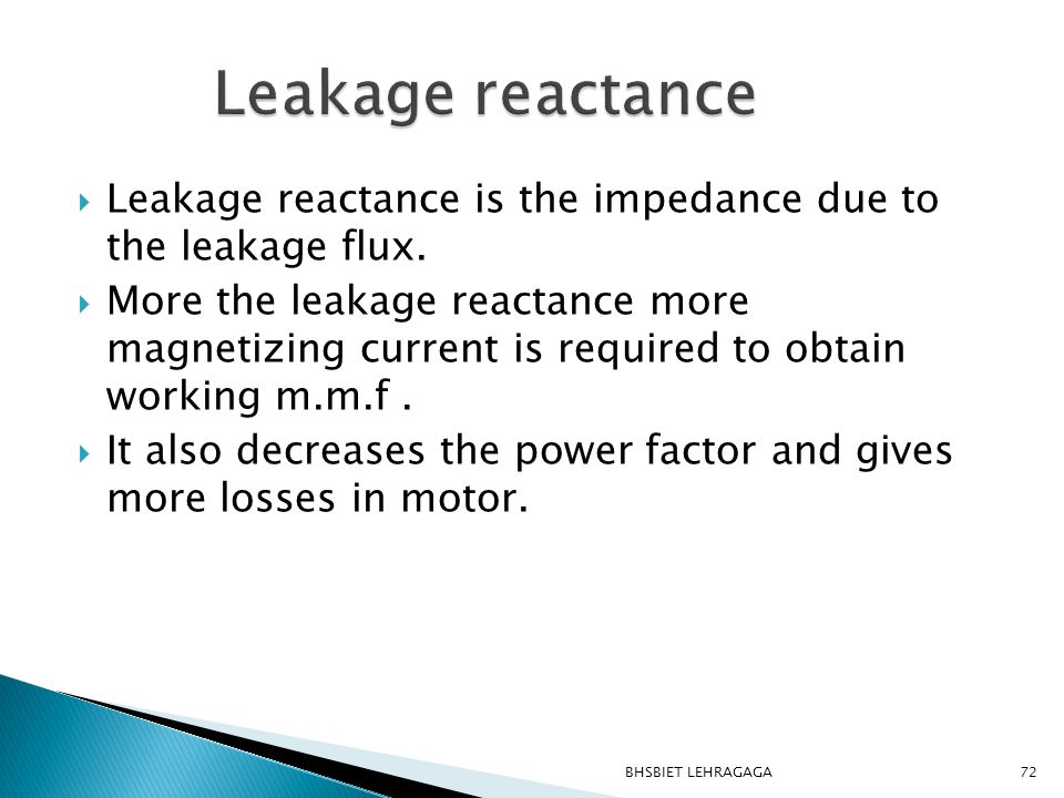 Leakage reactance Leakage reactance is the impedance due to the leakage flux.