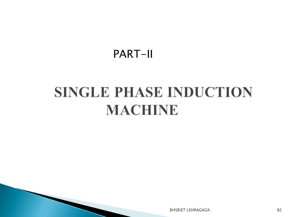 SINGLE PHASE INDUCTION MACHINE