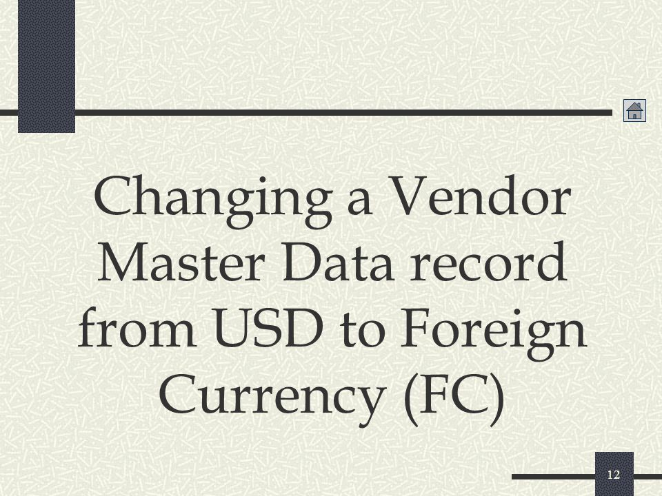 Changing a Vendor Master Data record from USD to Foreign Currency (FC)