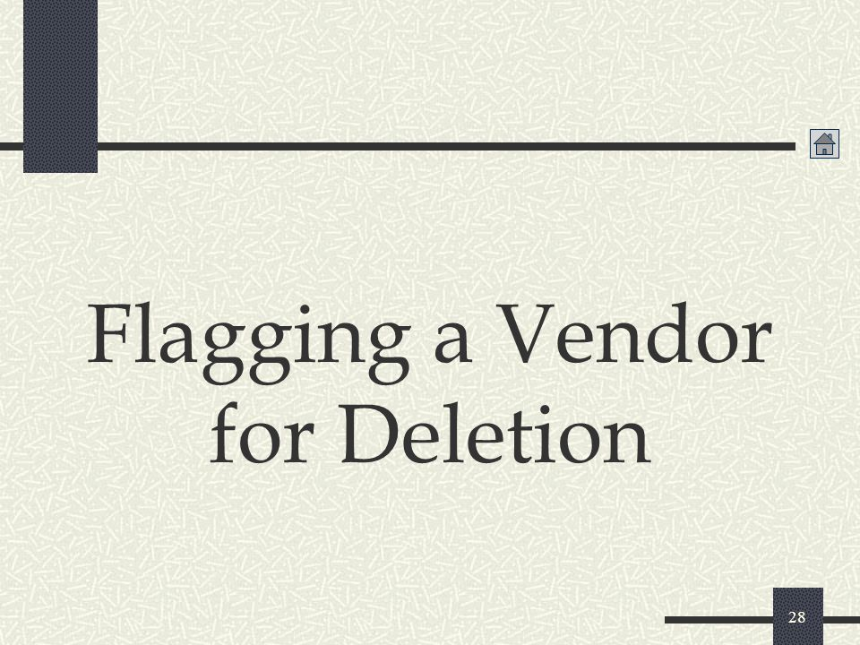 Flagging a Vendor for Deletion