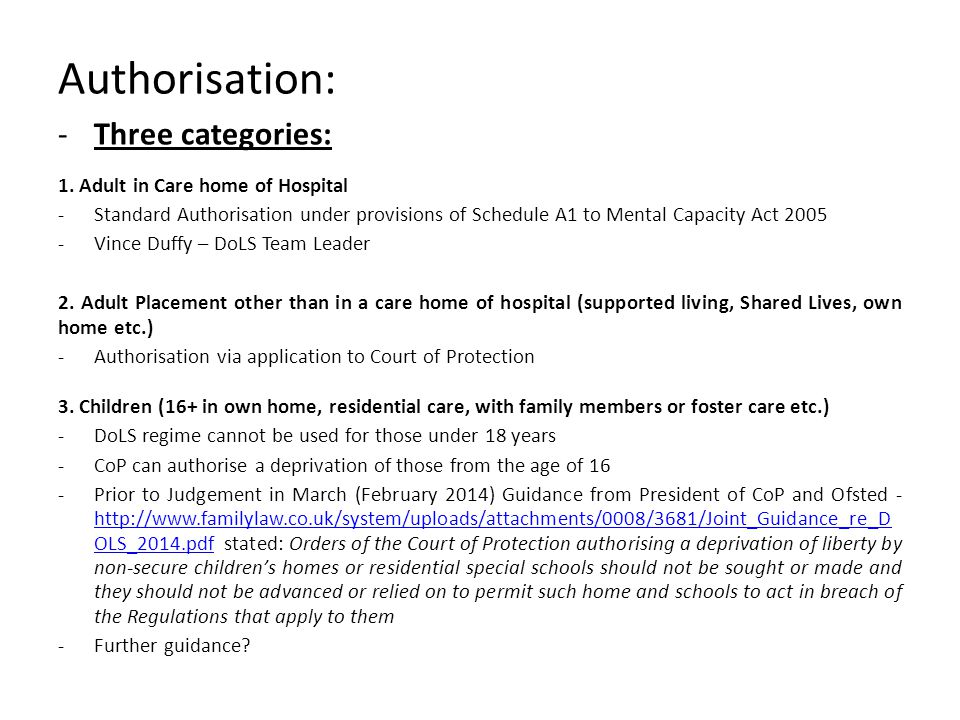 Authorisation: Three categories: 1. Adult in Care home of Hospital