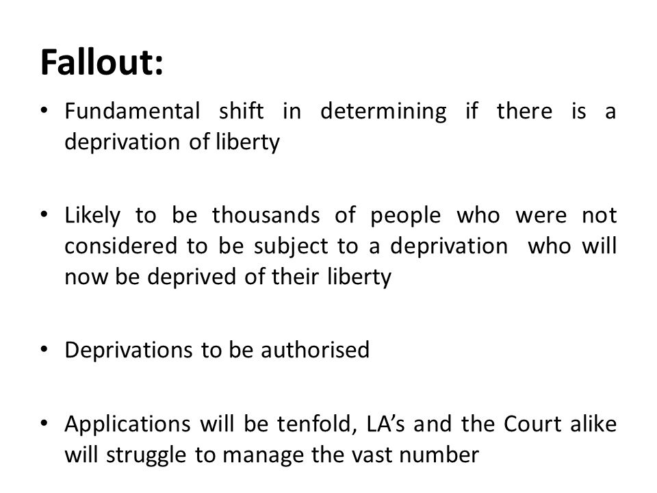 Fallout: Fundamental shift in determining if there is a deprivation of liberty.