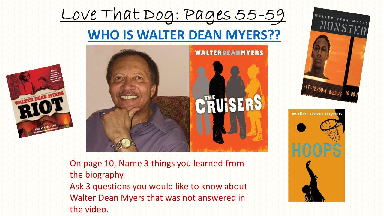 Love That Dog: Pages 55-59 WHO IS WALTER DEAN MYERS