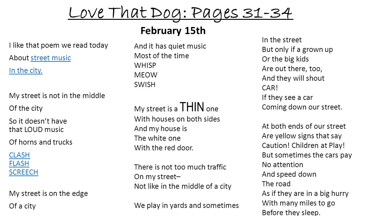 Love That Dog: Pages 31-34 February 15th In the street