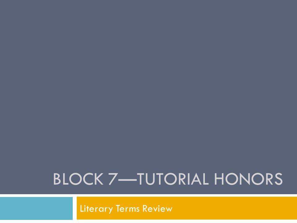 Block 7—Tutorial Honors