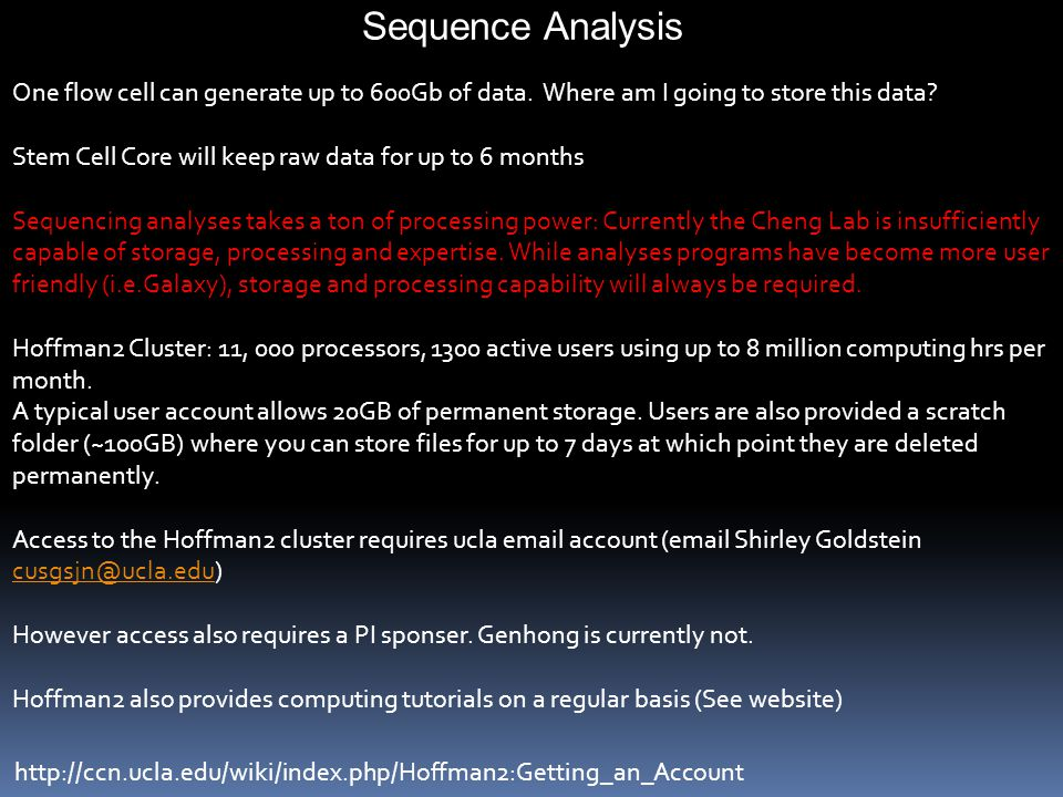 Sequence Analysis One flow cell can generate up to 600Gb of data. Where am I going to store this data