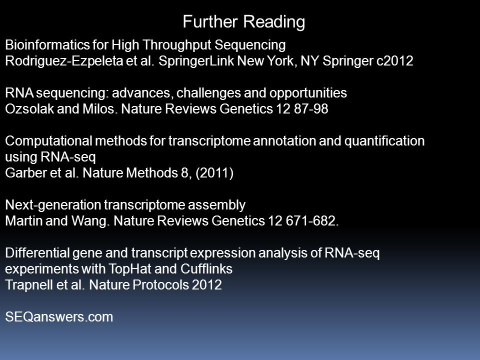 Further Reading Bioinformatics for High Throughput Sequencing