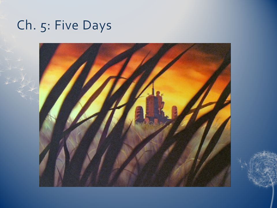 Ch. 5: Five Days