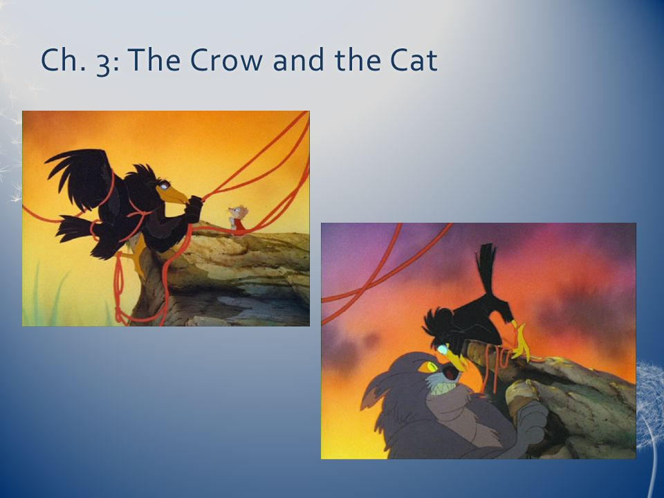 Ch. 3: The Crow and the Cat