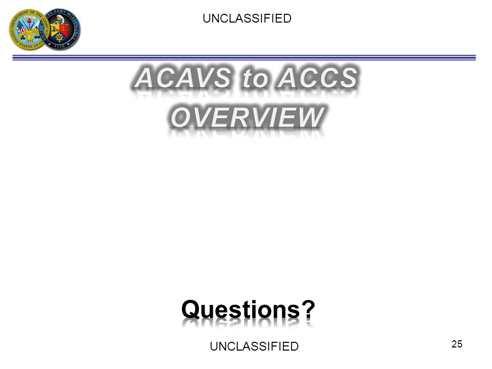 ACAVS to ACCS OVERVIEW Questions https://acavs.inscom.army.mil/signup