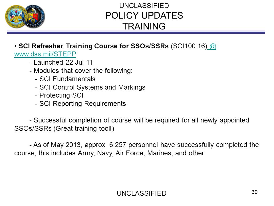 POLICY UPDATES TRAINING UNCLASSIFIED