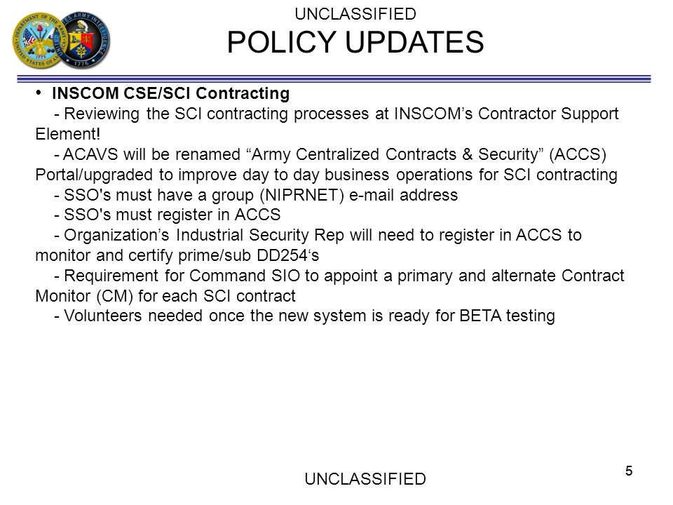 POLICY UPDATES INSCOM CSE/SCI Contracting UNCLASSIFIED