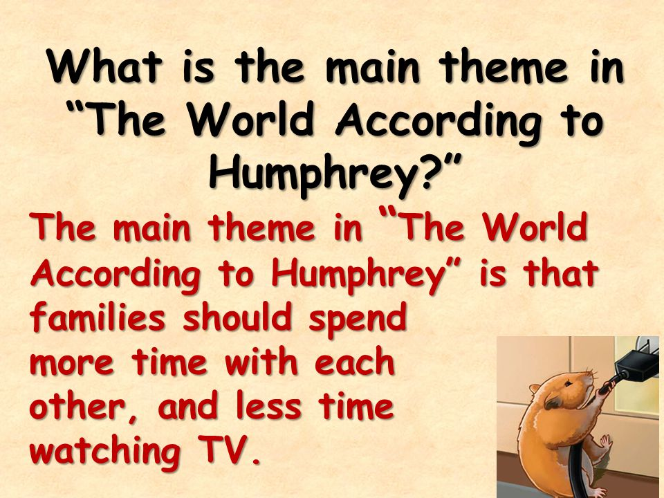 What is the main theme in The World According to Humphrey