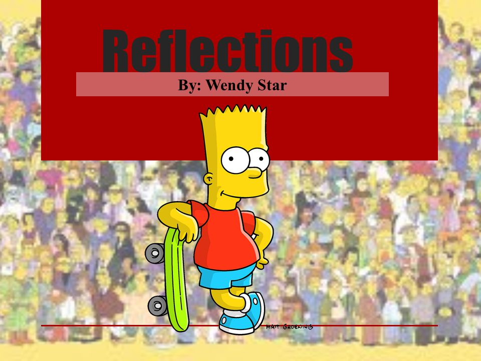 Reflections By: Wendy Star