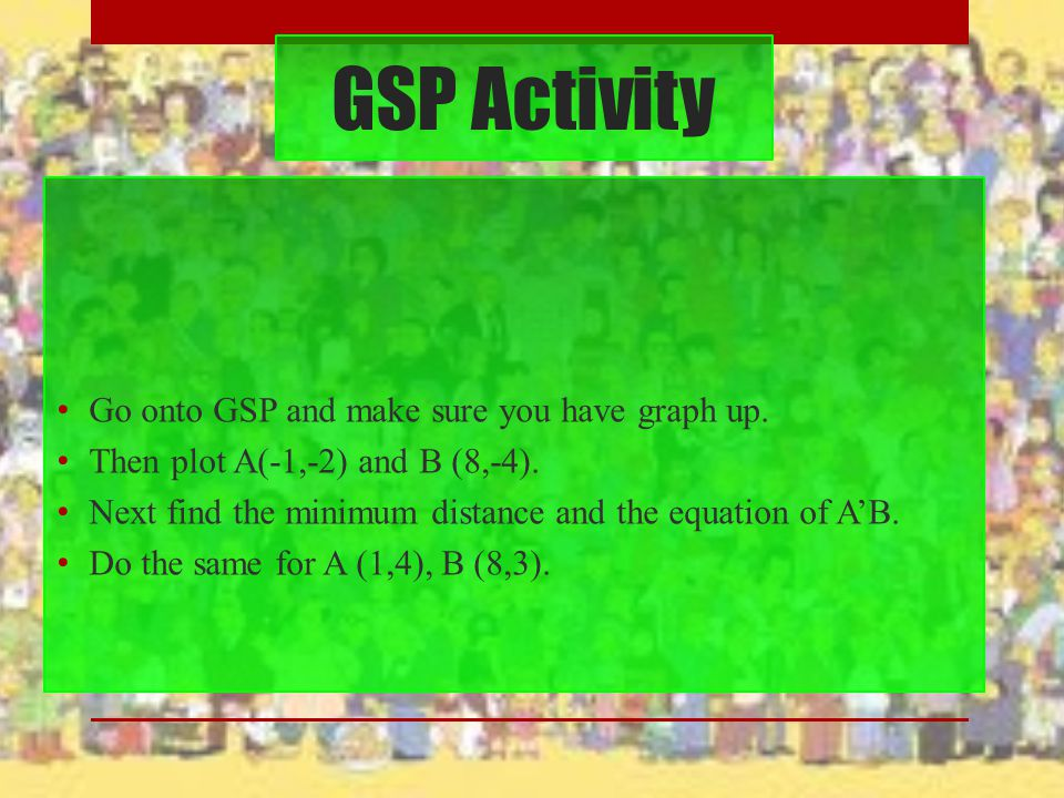 GSP Activity Go onto GSP and make sure you have graph up.