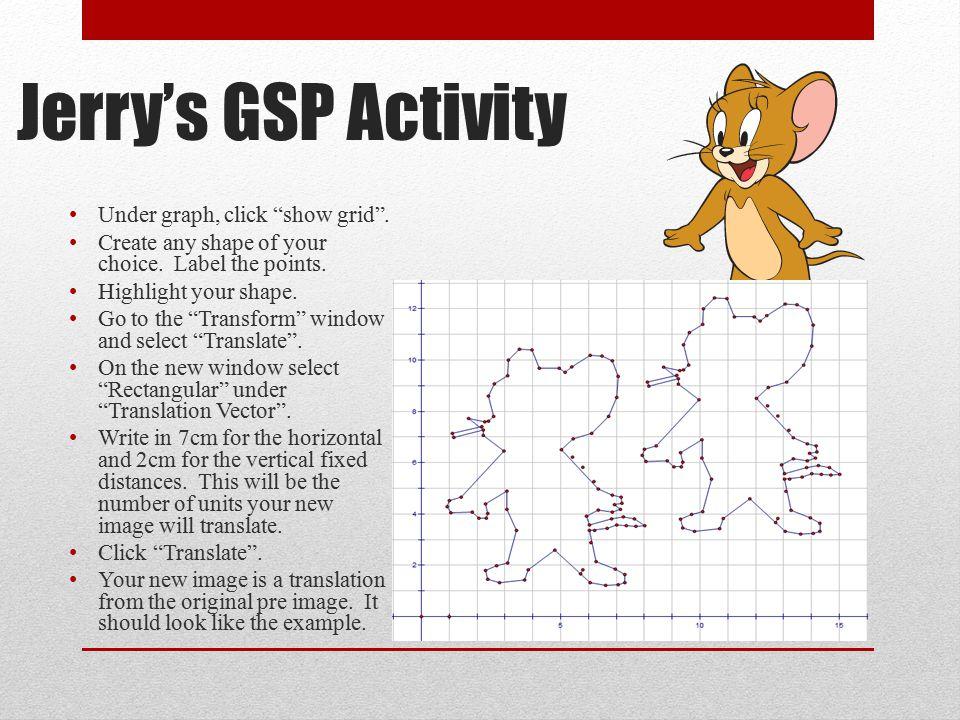 Jerry's GSP Activity Under graph, click show grid .
