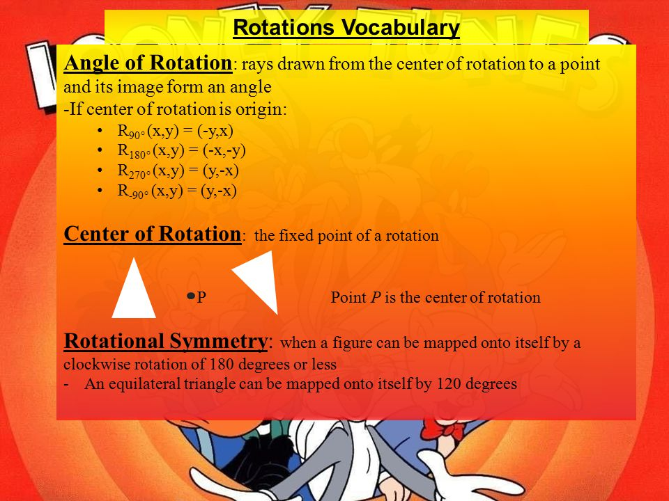 Center of Rotation: the fixed point of a rotation