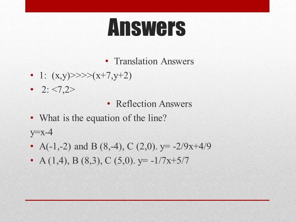 Answers Translation Answers 1: (x,y)>>>>(x+7,y+2)