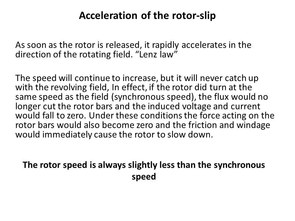 Acceleration of the rotor-slip