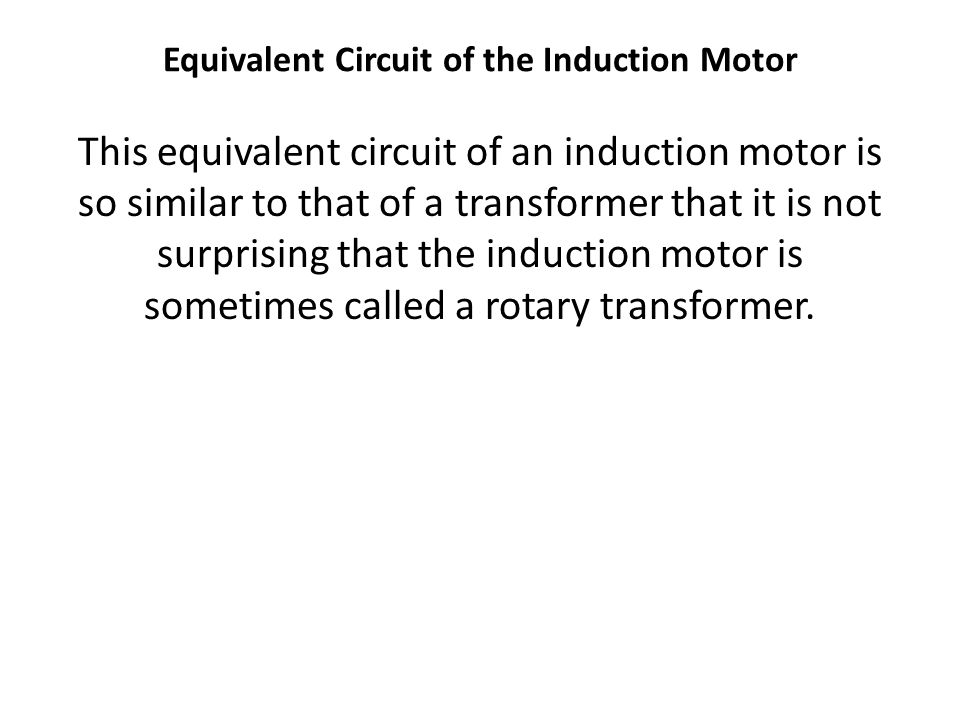 Equivalent Circuit of the Induction Motor