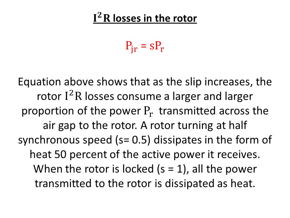 𝐈 𝟐 𝐑 losses in the rotor P jr = s P r.