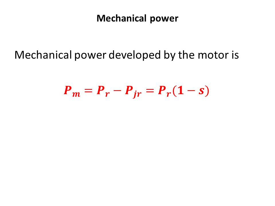 Mechanical power developed by the motor is