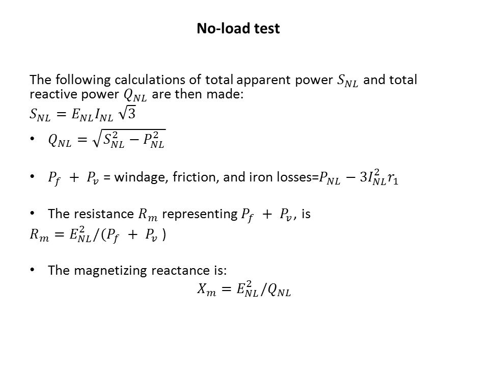 No-load test The following calculations of total apparent power 𝑆 𝑁𝐿 and total reactive power 𝑄 𝑁𝐿 are then made: