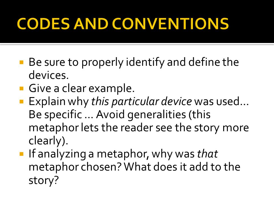 CODES AND CONVENTIONS Be sure to properly identify and define the devices. Give a clear example.