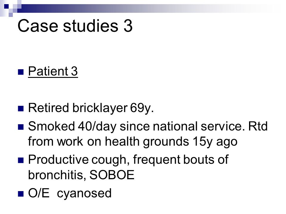Case studies 3 Patient 3 Retired bricklayer 69y.