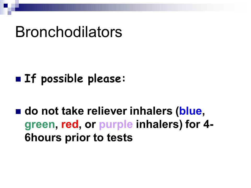 Bronchodilators If possible please: