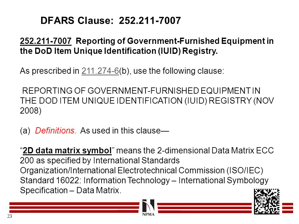 DFARS Clause: 252.211-7007 252.211-7007 Reporting of Government-Furnished Equipment in the DoD Item Unique Identification (IUID) Registry.