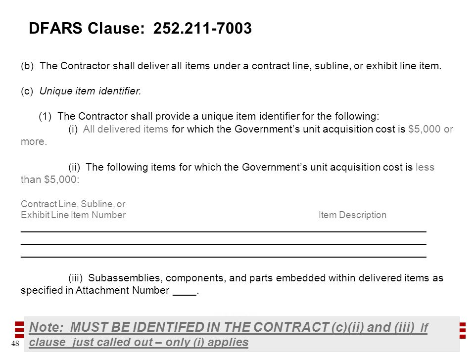 DFARS Clause: 252.211-7003 (b) The Contractor shall deliver all items under a contract line, subline, or exhibit line item.