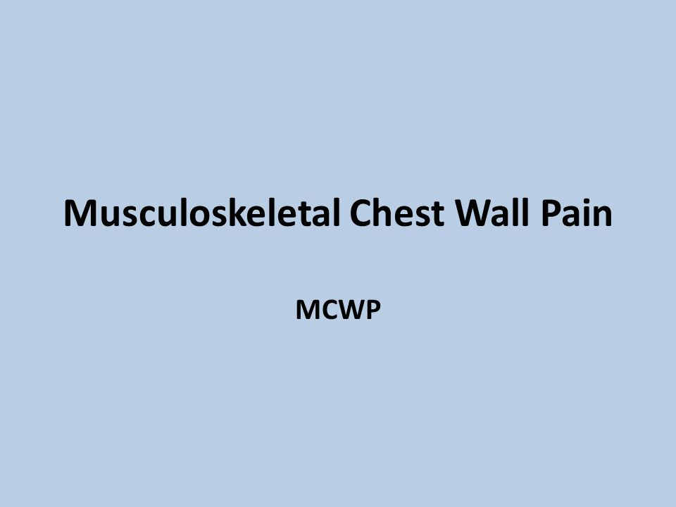 Musculoskeletal Chest Wall Pain
