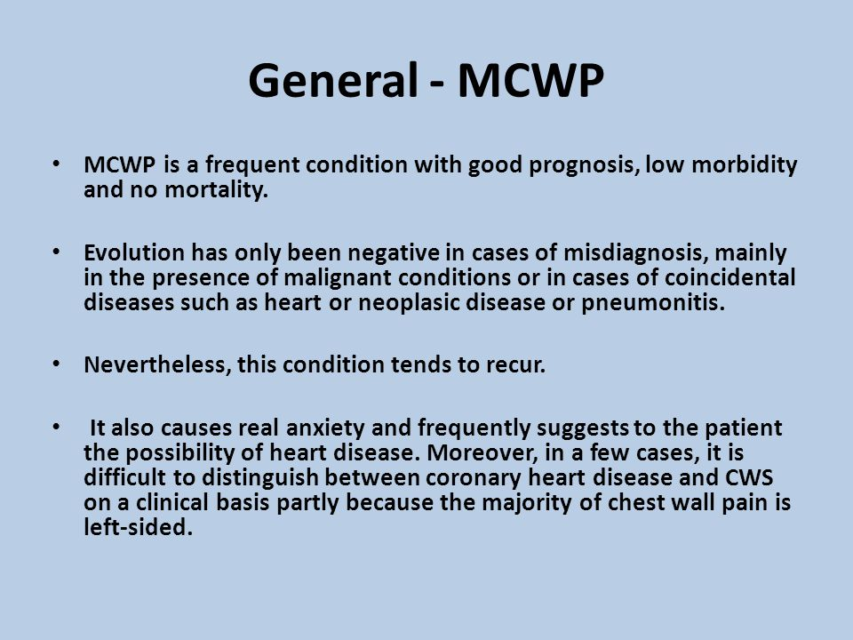 General - MCWP MCWP is a frequent condition with good prognosis, low morbidity and no mortality.