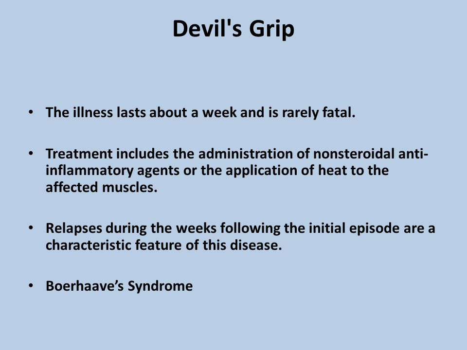 Devil s Grip The illness lasts about a week and is rarely fatal.