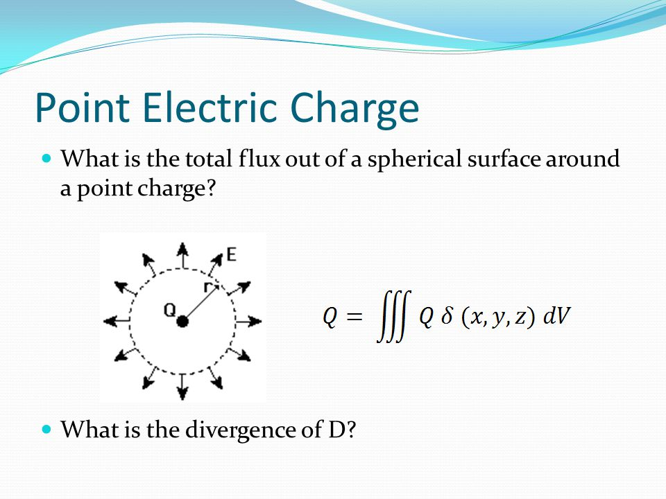 Point Electric Charge What is the total flux out of a spherical surface around a point charge.