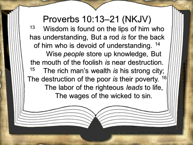 Proverbs 10:13–21 (NKJV)
