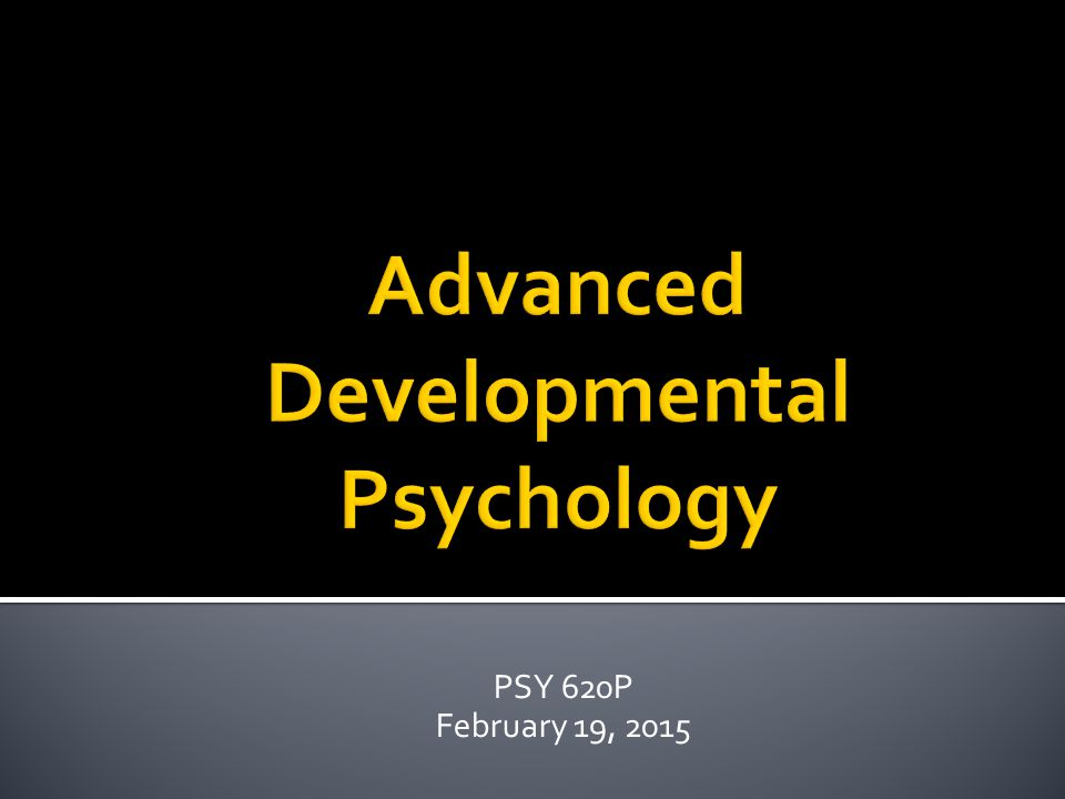Advanced Developmental Psychology