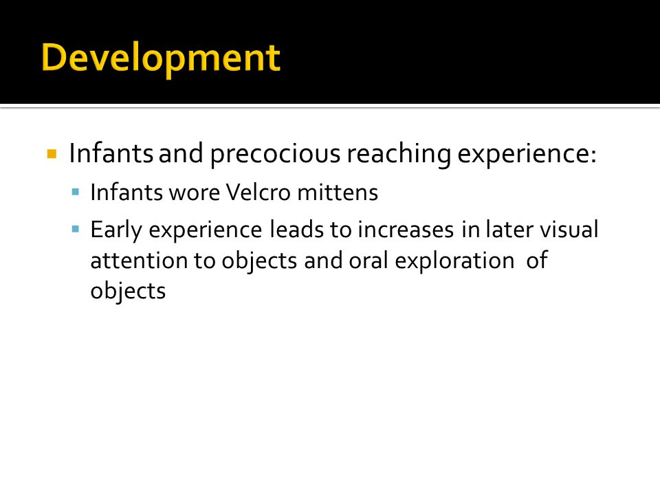 Development Infants and precocious reaching experience: