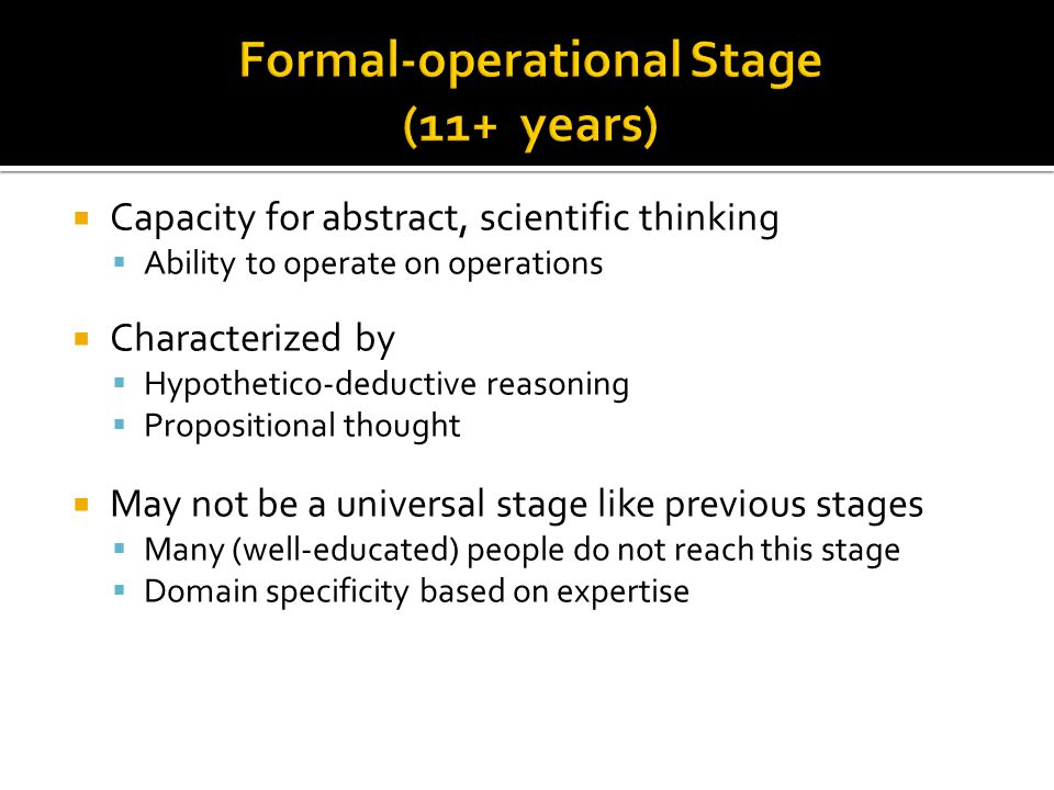 Formal-operational Stage (11+ years)